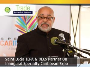 Saint Lucia TEPA & OECS Partner On Inaugural Specialty Caribbean Expo